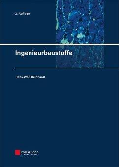 Ingenieurbaustoffe (eBook, PDF) - Reinhardt, Hans-Wolf