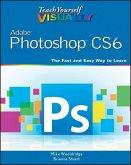 Teach Yourself VISUALLY Adobe Photoshop CS6 (eBook, ePUB)