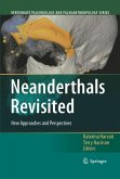 Neanderthals Revisited: New Approaches and Perspectives (eBook, PDF)