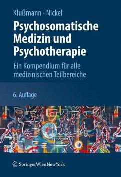 Psychosomatische Medizin und Psychotherapie (eBook, PDF) - Klußmann, Rudolf; Nickel, Marius
