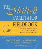 The Skilled Facilitator Fieldbook (eBook, ePUB)
