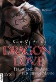 Feuer und Flamme für diesen Mann / Dragon Love Bd.1 (eBook, ePUB)