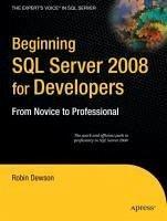Beginning SQL Server 2008 for Developers (eBook, PDF) - Dewson, Robin