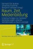 Raum, Zeit, Medienbildung (eBook, PDF)