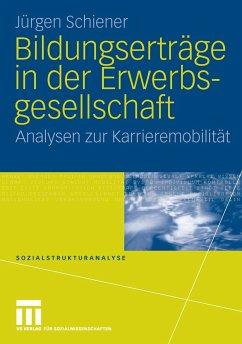 Bildungserträge in der Erwerbsgesellschaft (eBook, PDF) - Schiener, Jürgen