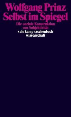 Selbst im Spiegel (eBook, ePUB) - Prinz, Wolfgang
