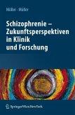 Schizophrenie - Zukunftsperspektiven in Klinik und Forschung (eBook, PDF)