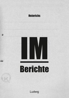 Heinrichs IM-Berichte - Erinnerungen an das DDR (eBook, ePUB) - Heinrichs