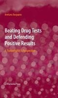 Beating Drug Tests and Defending Positive Results (eBook, PDF) - Dasgupta, Amitava