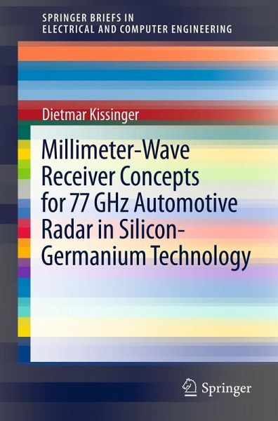 Millimeter-Wave Receiver Concepts for 77 GHz Automotive Radar in  Silicon-Germanium Technology (eBook, PDF)