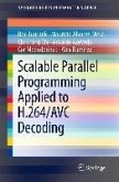 Scalable Parallel Programming Applied to H.264/AVC Decoding (eBook, PDF)