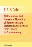 Mathematical and Numerical Modelling of Heterostructure Semiconductor Devices: From Theory to Programming (eBook, PDF)