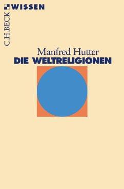 Die Weltreligionen (eBook, ePUB) - Hutter, Manfred