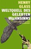Weltquell des gelebten Wahnsinns (eBook, ePUB)