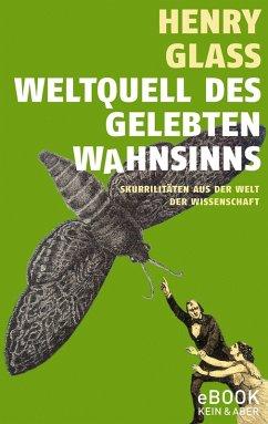 Weltquell des gelebten Wahnsinns (eBook, ePUB) - Glass, Henry
