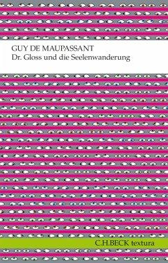 Dr. Gloss und die Seelenwanderung (eBook, ePUB) - Maupassant, Guy de