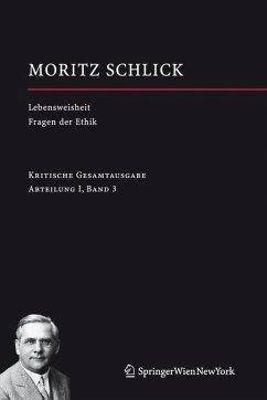 Lebensweisheit. Versuch einer Glückseligkeitslehre Fragen der Ethik (eBook, PDF) - Schlick, Moritz