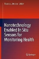 Nanotechnology Enabled In situ Sensors for Monitoring Health (eBook, PDF)