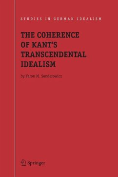 The Coherence of Kant's Transcendental Idealism (eBook, PDF) - Senderowicz, Yaron M.