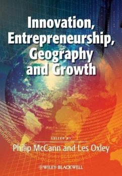 Innovation, Entrepreneurship, Geography and Growth (eBook, PDF) - Mccann, Philip; Oxley, Les