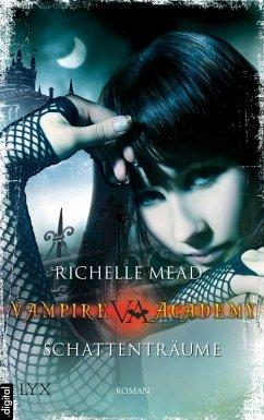 Schattenträume / Vampire Academy Bd.3 (eBook, ePUB) - Mead, Richelle