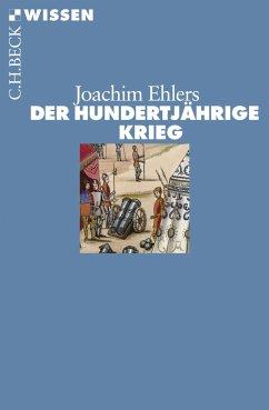 Der Hundertjährige Krieg (eBook, ePUB) - Ehlers, Joachim