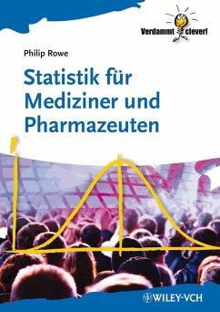 Statistik für Mediziner und Pharmazeuten (eBook, ePUB) - Rowe, Philip