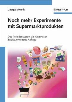 Noch mehr Experimente mit Supermarktprodukten (eBook, PDF) - Schwedt, Georg
