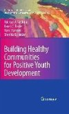 Building Healthy Communities for Positive Youth Development (eBook, PDF)