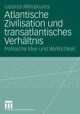 Atlantische Zivilisation und transatlantisches Verhältnis (eBook, PDF)