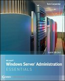 Microsoft Windows Server Administration Essentials (eBook, ePUB)