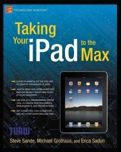 Taking Your iPad to the Max (eBook, PDF) - Sadun, Erica; Grothaus, Michael; Sande, Steve