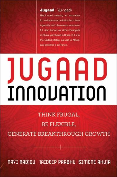 Jugaad innovation ebook epub von navi radjou jaideep prabhu jugaad innovation ebook epub von navi radjou jaideep prabhu simone ahuja portofrei bei bcher fandeluxe Images
