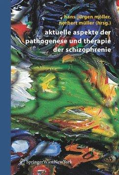 Aktuelle Aspekte der Pathogenese und Therapie der Schizophrenie (eBook, PDF)