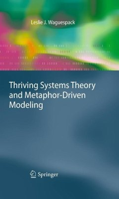 Thriving Systems Theory and Metaphor-Driven Modeling (eBook, PDF) - Waguespack, Leslie J.