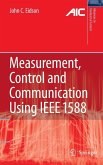Measurement, Control, and Communication Using IEEE 1588 (eBook, PDF)