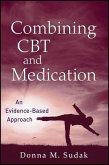 Combining CBT and Medication (eBook, PDF)