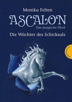 Ascalon - Das magische Pferd 1: Die Wächter des Schicksals