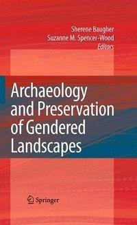 Archaeology and Preservation of Gendered Landscapes (eBook, PDF)