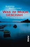 Was im Moor geschah / Ermittlerin Olga Island Bd.1 (eBook, ePUB)