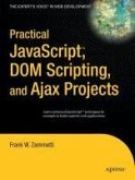 Practical JavaScript(TM), DOM Scripting, and Ajax Projects (eBook, PDF)