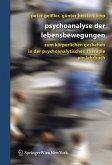 Psychoanalyse der Lebensbewegungen (eBook, PDF)