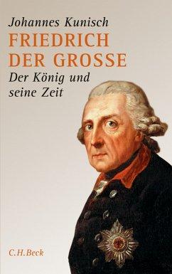 Friedrich der Grosse (eBook, ePUB) - Kunisch, Johannes