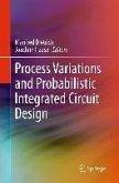 Process Variations and Probabilistic Integrated Circuit Design (eBook, PDF)