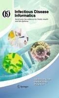 Infectious Disease Informatics (eBook, PDF) - Chen, Hsinchun; Zeng, Daniel; Yan, Ping