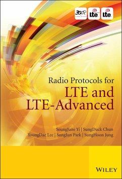 Radio Protocols for LTE and LTE-Advanced (eBook, PDF) - Yi, Seungjune; Chun, Sungduck; Lee, Youngdae; Park, SungJun; Jung, SungHoon