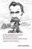 A Beginner's Guide to Nietzsche's Beyond Good and Evil (eBook, PDF)