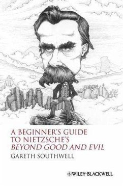 A Beginner's Guide to Nietzsche's Beyond Good and Evil (eBook, PDF) - Southwell, Gareth