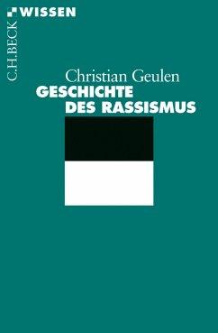 Geschichte des Rassismus (eBook, ePUB) - Geulen, Christian