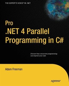 Pro .NET 4 Parallel Programming in C (eBook, PDF) - Freeman, Adam